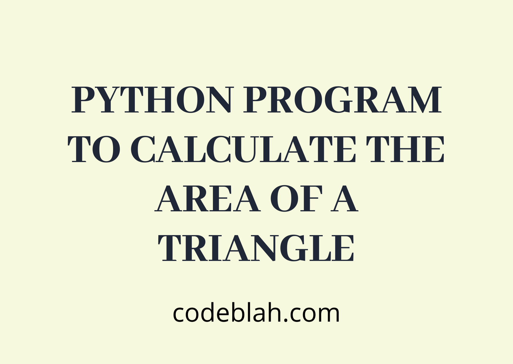 Python Program to Calculate the Area of a Triangle