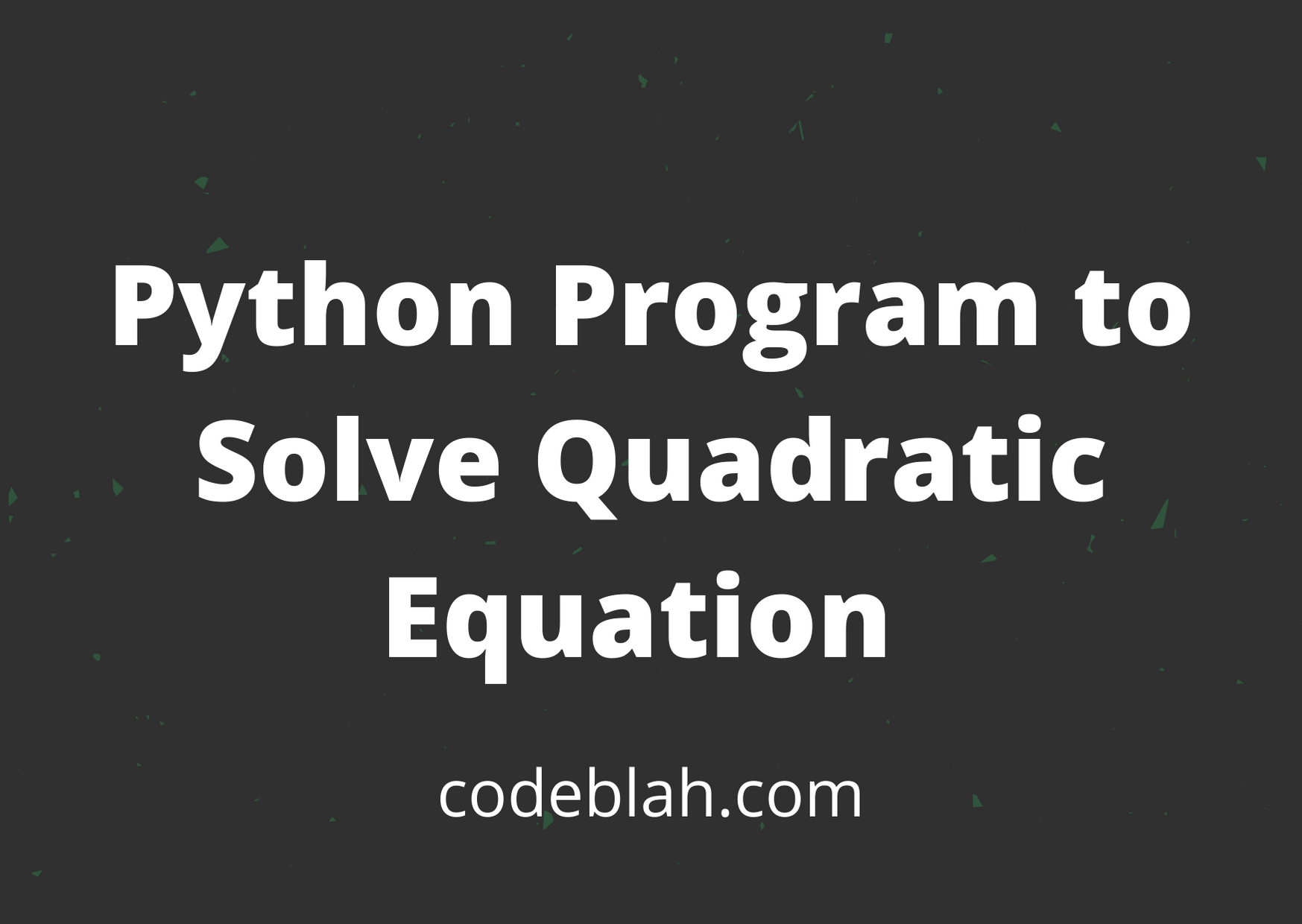 Python Program to Solve Quadratic Equation