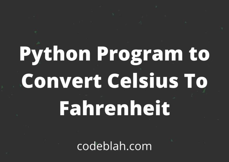 Python Program to Convert Celsius To Fahrenheit