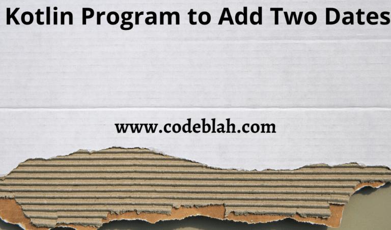 Kotlin Program to Add Two Dates