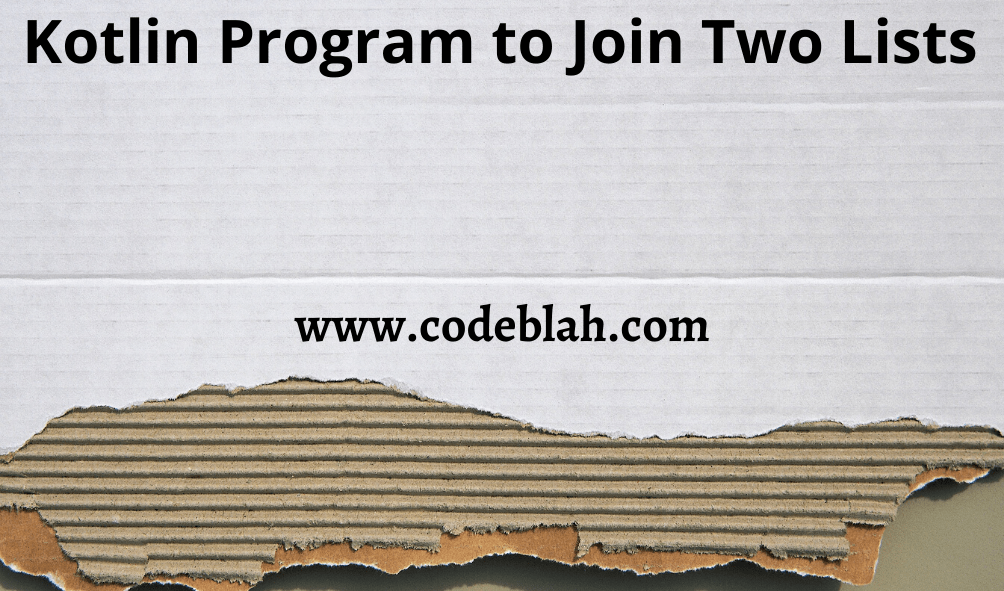 Kotlin Program to Join Two Lists