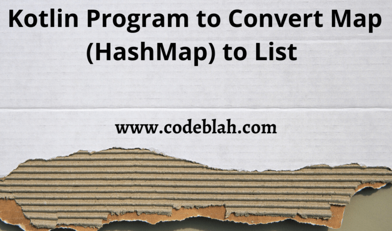 Kotlin Program to Convert Map (HashMap) to List