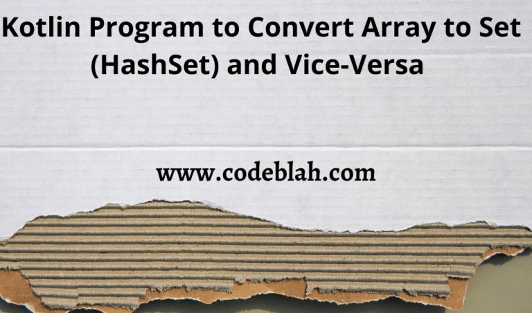Kotlin Program to Convert Array to Set (HashSet) and Vice-Versa