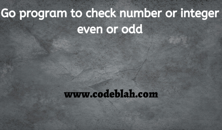Go program to check number or integer even or odd