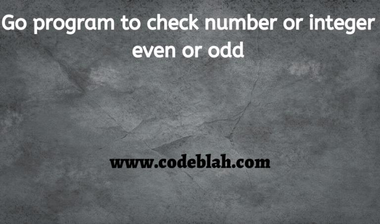 Go program to check number or integer even or odd