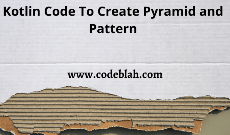 Kotlin Code To Create a Pyramid and Pattern