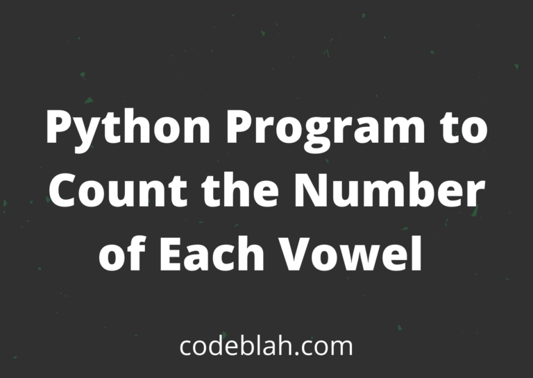 Python Program to Count the Number of Each Vowel