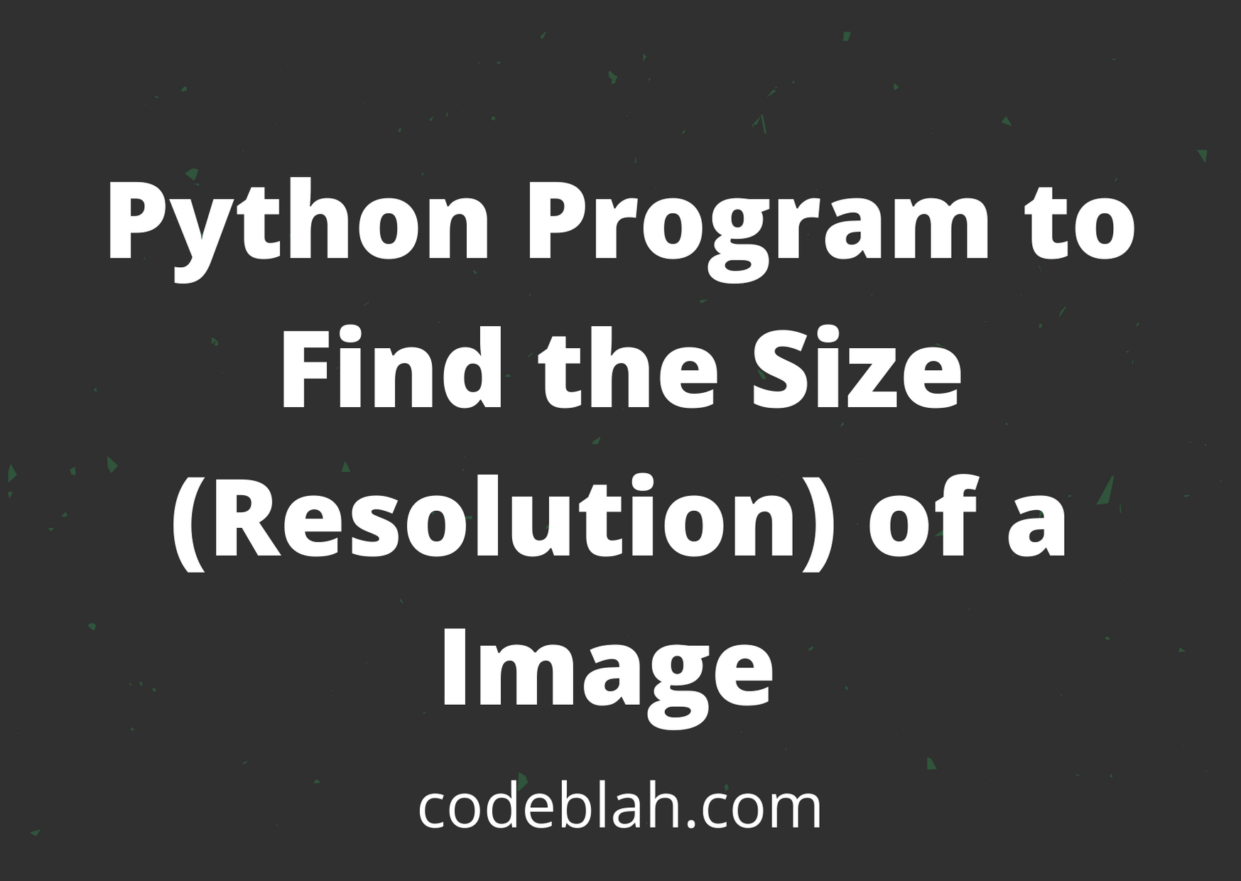 Python Program to Find the Size (Resolution) of a Image