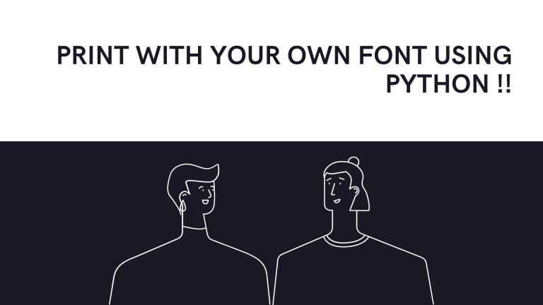 Print with your own font using Python !!