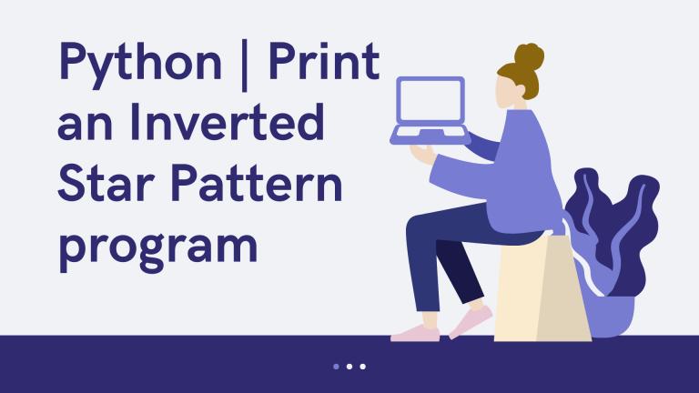 Python Print an Inverted Star Pattern program