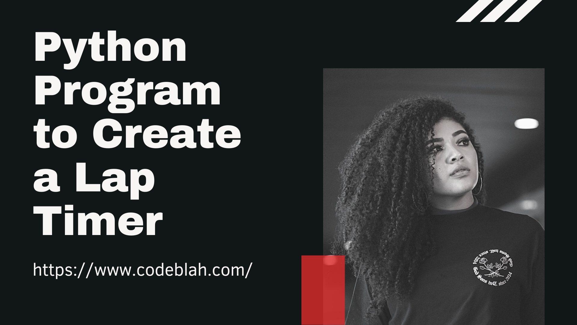 Python Program to Create a Lap Timer